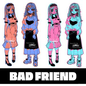 BAD FRIEND STICKER