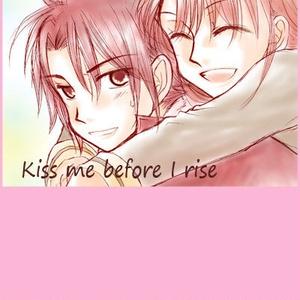 Kiss me before I rise
