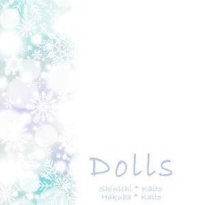 【新快・白快】Dolls