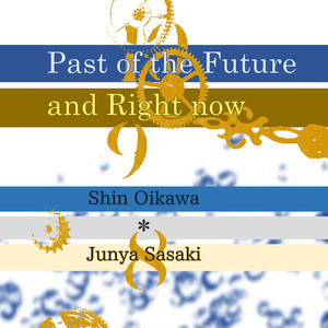 Past of the Future and Right now