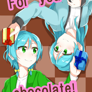 For you chocolate!
