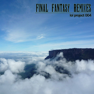 lol project 004 : Final Fantasy Remixes
