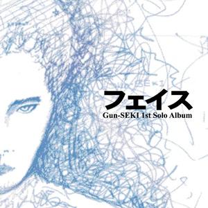 フェイス ~Gun-SEKI 1st Solo Album~
