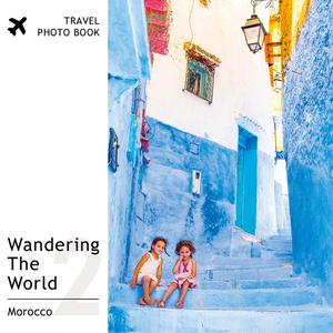 モロッコ風景写真集「Wandering The World 2 -Morocco-」