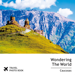 コーカサス3ヶ国風景写真集「Wandering The World -Caucasus-」