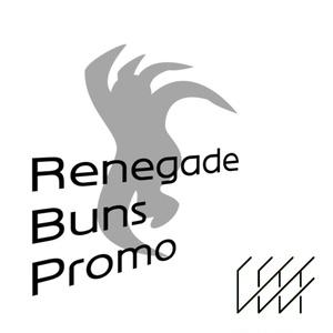 Renegade Buns Promo