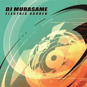 ELECTRICGARDEN_DJMURASAME(ダウンロード版)