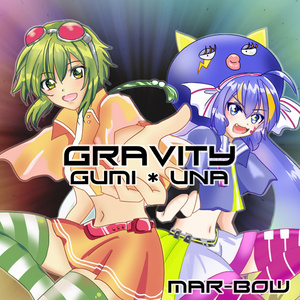 Gravity feat.GUMI&音街ウナ