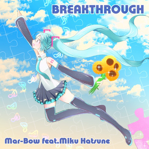 BREAKTHROUGH feat.初音ミク