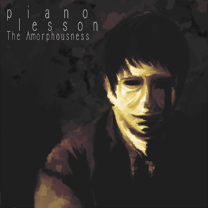 The Amorphousness - Piano Lesson