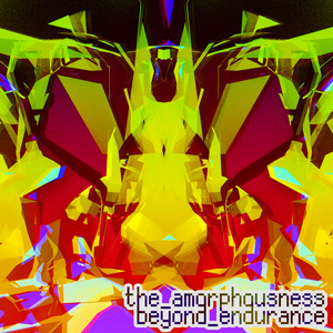The Amorphousness - Beyond Endurance