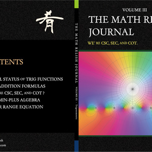 The Math Relish Journal Volume 3: We're csc, sec, and cot.