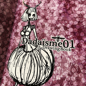 『Dadaïsme01』ダダイズム-DrawingBook-