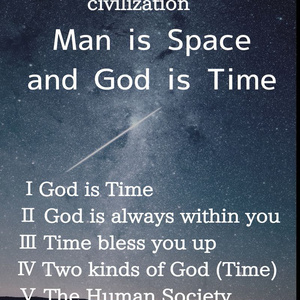 Man is space & God Is Time