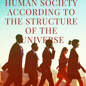 Human society according to the structure of the universe