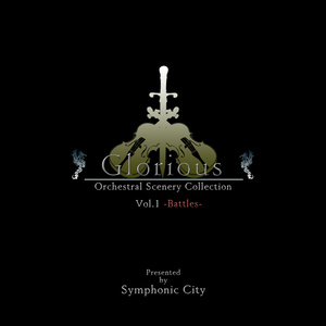 Glorious -Orchestral Battle Scenery Collection-