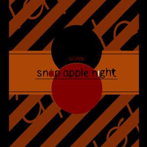インセインシナリオ『snap apple night』