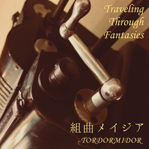 [完全版]Traveling Through Fantasies: Magia Suite