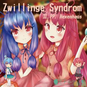 Zwillinge Syndrom Ⅱ,PP. Hexenhaus