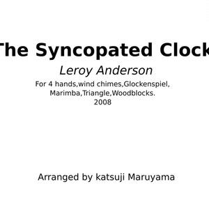The Syncopated clock  シンコペイテッド クロック 楽譜(PDF) ピアノ四手連弾+打楽器