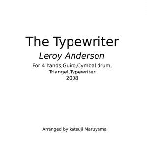 The Typewriter タイプライター 楽譜(PDF) ピアノ四手連弾+打楽器