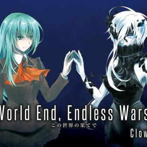 World End, Endless Wars.