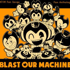Blast Our Machine