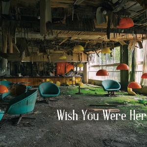 Wish You Were Here(2019年、冬コミ新刊)