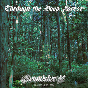 Through the Deep Forest