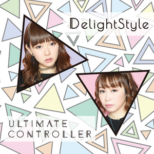 DelightStyle 1stアルバム「ULTIMATE CONTROLLER」