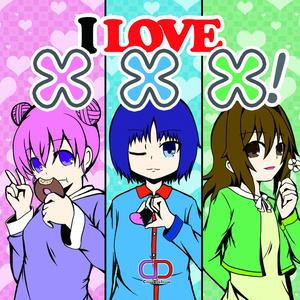 I LOVE XXX!
