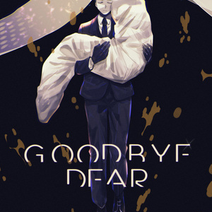 GOOD BYE DEAR