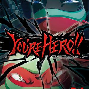 YOU'RE HERO!!