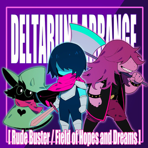 DELTARUNE ARRANGE - Rude Buster / Field of Hopes and Dreams