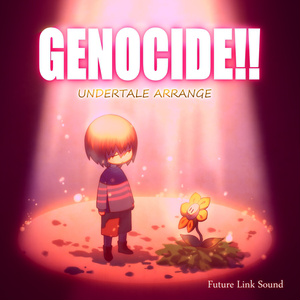 UNDERTALE ARRANGE「GENOCIDE!!」