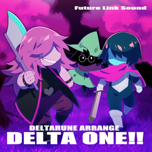 DELTARUNE ARRANGE「DELTA ONE!!」