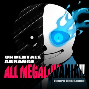 UNDERTALE ARRANGE「ALL MEGALOVANIA!!」