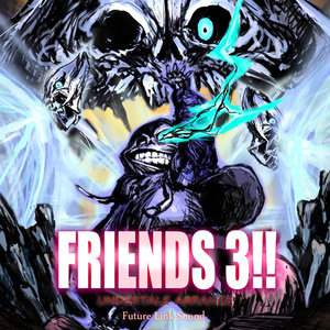 UNDERTALE ARRANGE「FRIENDS 3!!」
