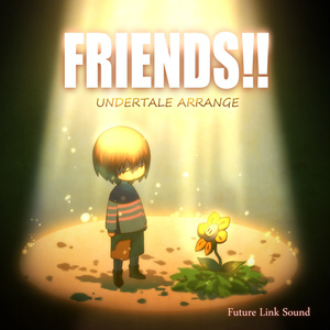 UNDERTALE ARRANGE「FRIENDS!!」