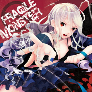 FRAGILE MONSTER