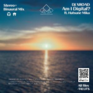 【#StayVirtualWorldセール】Am I Digital? ft. 初音ミク (CD)