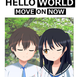 HELLO WORLD MOVE ON NOW