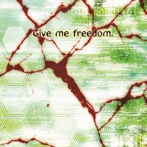 Give me freedam.