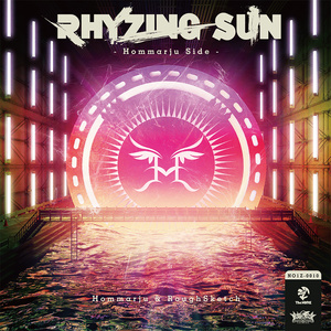 RHYZING SUN -Hommarju Side- / Hommarju & RoughSketch