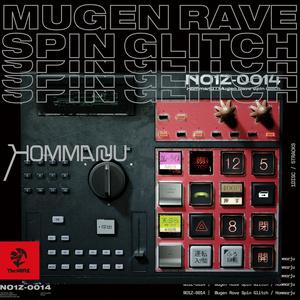 Mugen Rave Spin Glitch / Hommarju