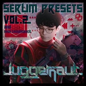 Juggernaut. Serum Presets Vo.2 & Mini Sample pack