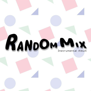 【インスト音楽集】屋根裏BGM selection 1『RANDOM MIX』by.WAROKI