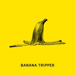BANANA TRIPPER
