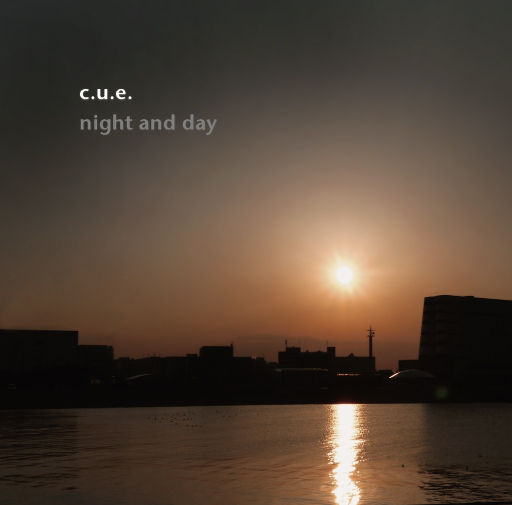 c.u.e. - night and day