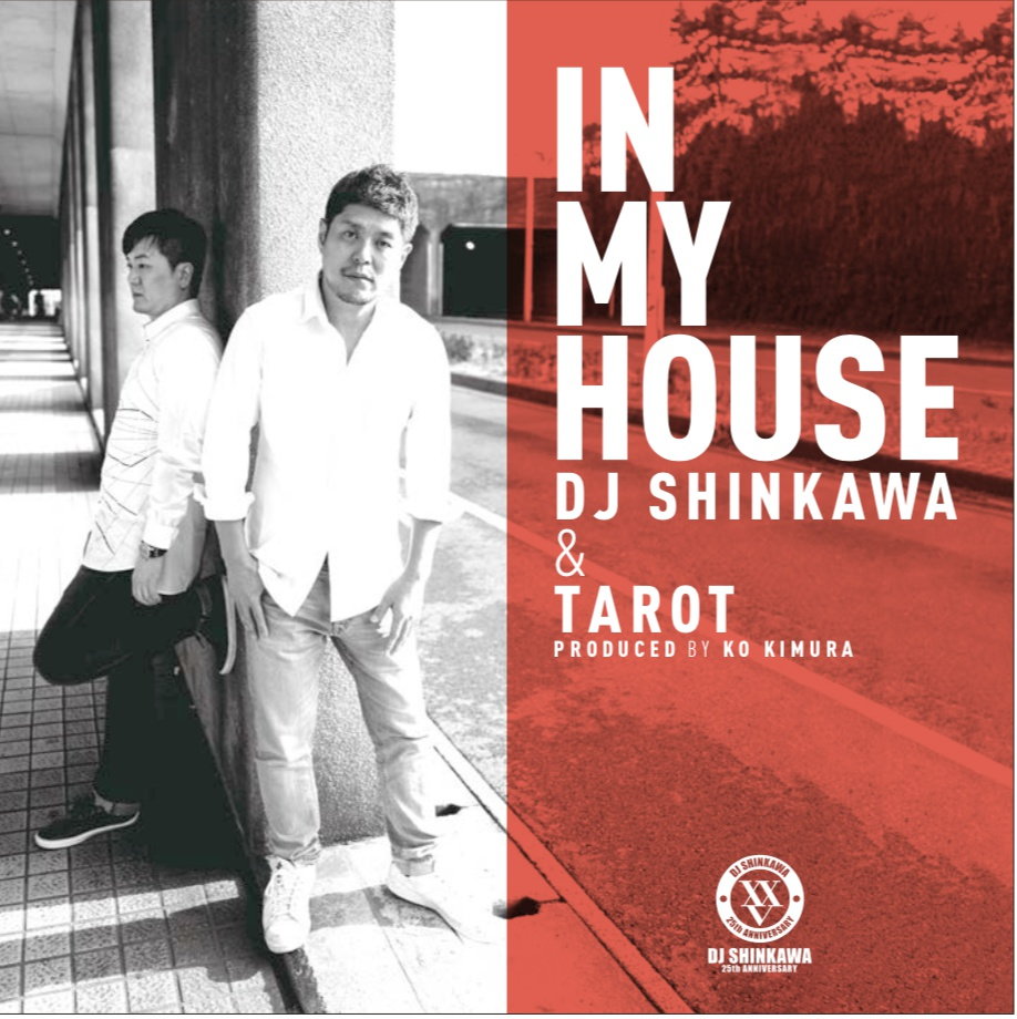 DJ SHINKAWA & TAROT 「In My House」